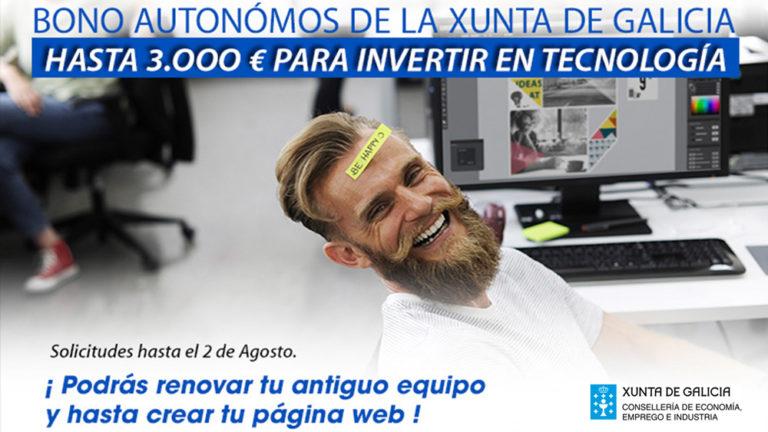 Bono Autonómos Xunta de Galicia, hasta 3.000 Euros para inversión en nuevas tecnologías, ordenadores, creación de software y páginas web